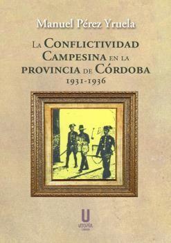 LA CONFLICTIVIDAD CAMPESINA EN LA PROVINCIA DE CÓRDOBA (1931-1936)